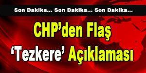 CHP'den Flaş Tezkere Açıklaması