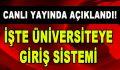 Canlı Yayında Açıklandı! İşte Üniversiteye Giriş Sistemi