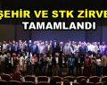 ŞEHİR VE STK ZİRVESİ TAMAMLANDI