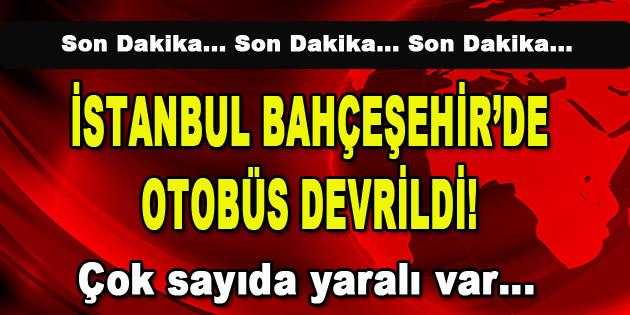 İstanbul Bahçeşehir'de Otobüs Devrildi!