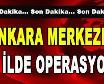 Ankara Merkezli 25 İlde Operasyon