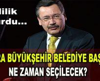 Ankara Büyükşehir Belediye Başkanı ne zaman seçilecek?