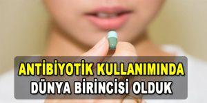 Antibiyotik Kullanımında Dünya Birincisi Olduk