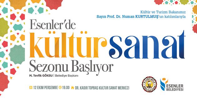Esenler'de Kültür Sanat Sezonu Prof. Dr. Numan Kurtulmuş'un katılımıyla açılıyor