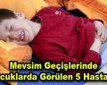 Mevsim Geçişlerinde Çocuklarda görülen 5 Hastalık