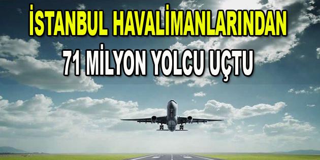 İstanbul Havalimanlarından 71 Milyon Yolcu Uçtu
