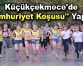 """Küçükçekmece'de """"Cumhuriyet Koşusu"""" yapıldı"""