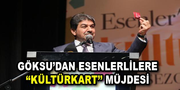 """Göksu'dan Esenlerlilere """"KültürKart"""" müjdesi"""