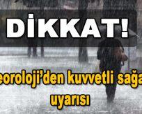 Dikkat! Meteoroloji'den kuvvetli sağanak uyarısı