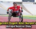 Bağcılarlı engelli atlet Nurşah Usta Avrupa ikincisi oldu