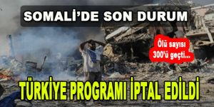 Somali'de Son Durum…Ölü Sayısı 300'ü Geçti