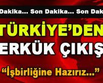 Türkiye'den Kerkük Çıkışı! 'İşbirliğine hazırız…'