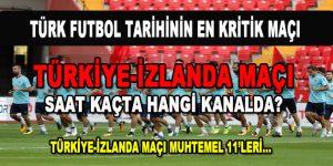 Türkiye-İzlanda maçı saat kaçta hangi kanalda?