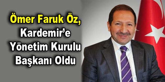 Ömer Faruk Öz, Kardemir'e Yönetim Kurulu Başkanı Oldu
