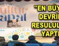 """""""EN BÜYÜK DEVRİMİ RESULULLAH YAPTI"""""""