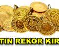 Altın Rekor Kırdı!