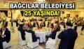 Bağcılar Belediyesi 25 yaşında…