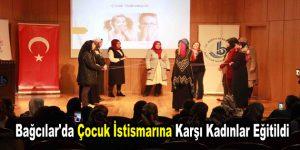 Bağcılar'da Çocuk istismarına karşı kadınlar eğitildi