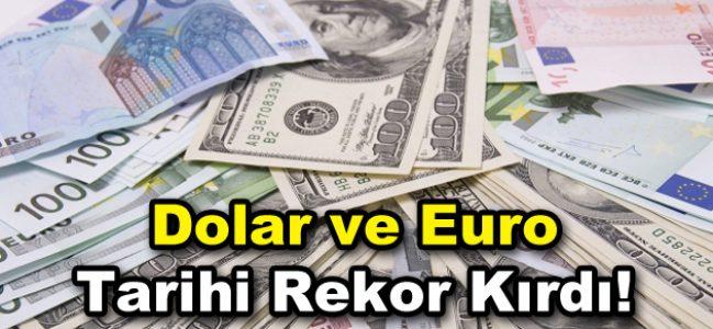 Dolar ve Euro rekor kırmaya devam ediyor