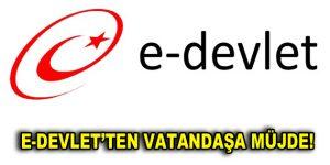 E-Devlet'ten vatandaşa müjde!