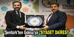 """Şentürk'ten Göksu'ya """"SİYASET DAİRESİ"""""""