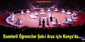 Esenlerli öğrenciler Şeb-i Arus için Konya'da