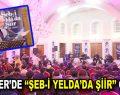 """Esenler'de """"Şeb-i Yelda'da Şiir"""" gecesi düzenlendi"""