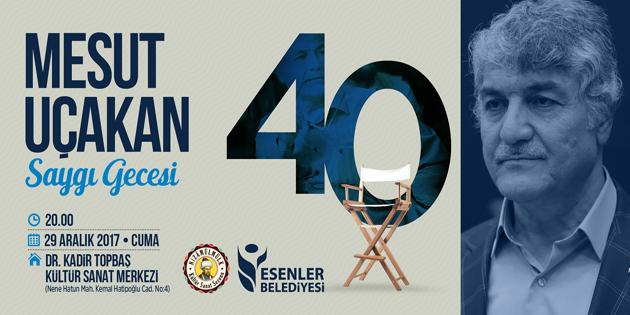 Mesut Uçakan'a Esenler'de Saygı Gecesi düzenlenecek