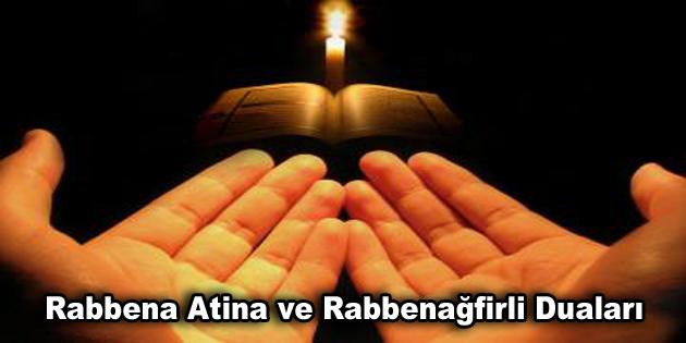 Rabbena Atina ve Rabbenağfirli Duaları