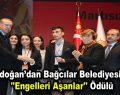 """Erdoğan'dan Bağcılar Belediyesi'ne """"Engelleri Aşanlar"""" ödülü"""