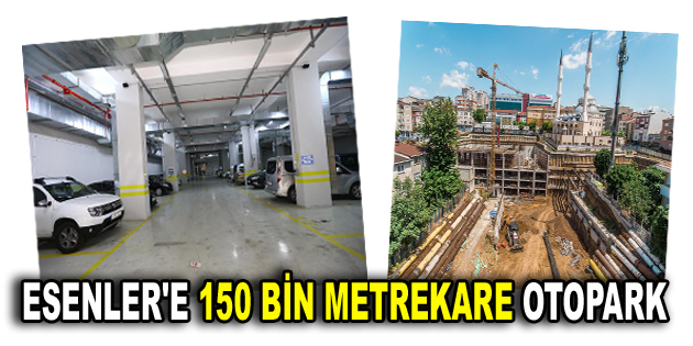 ESENLER'E 150 BİN METREKARE OTOPARK