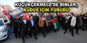 Binlerce Küçükçekmeceli Kudüs için tek yürek oldu