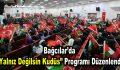 """Bağcılar'da """"Yalnız Değilsin Kudüs"""" programı düzenlendi"""