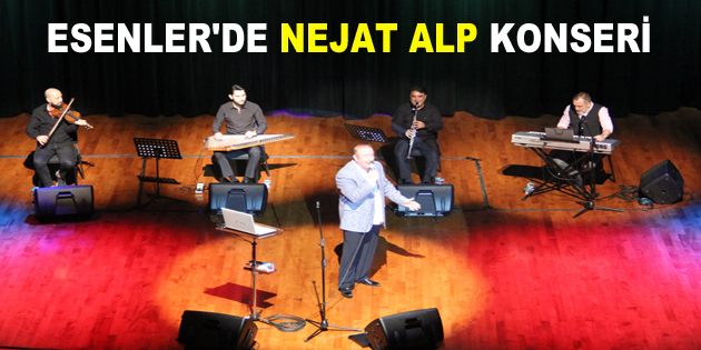 ESENLER'DE NEJAT ALP KONSERİ