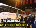150 ÖĞRENCİ VUSLAT YOLCULUĞUNDA