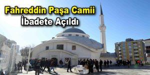 """Bağcılar'da """"Fahreddin Paşa Camii"""" ibadete açıldı"""
