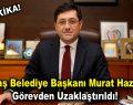 Beşiktaş Belediye Başkanı görevden uzaklaştırıldı!