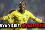 Dünya Yıldızı Sivasspor ile anlaştı