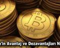 Bitcoin'in Avantaj ve Dezavantajları Nelerdir?