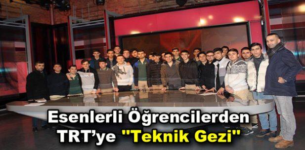 """Esenlerli öğrencilerden TRT'ye """"Teknik Gezi"""""""