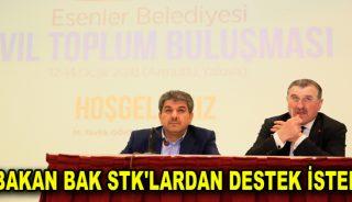 BAKAN BAK STK'LARDAN DESTEK İSTEDİ