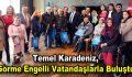 Karadeniz, görme engelli vatandaşlarla buluştu