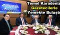 Temel Karadeniz, gazetecilerle yemekte buluştu