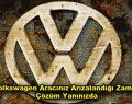 Volkswagen Aracınız Arızalandığı Zaman Çözüm Yanınızda