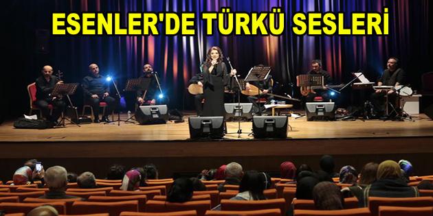 ESENLER'DE TÜRKÜ SESLERİ