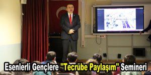 """Esenlerli gençlere """"Tecrübe Paylaşım"""" semineri düzenlendi"""