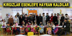 Kırgızlar Esenler'e hayran kaldılar