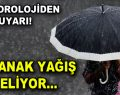 Meteoroloji'den İstanbul için sağanak yağış uyarısı!