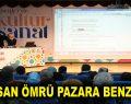 """İNSAN ÖMRÜ PAZARA BENZER"""