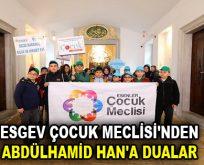 ESGEV ÇOCUK MECLİSİ'NDEN ABDÜLHAMİD HAN'A DUALAR